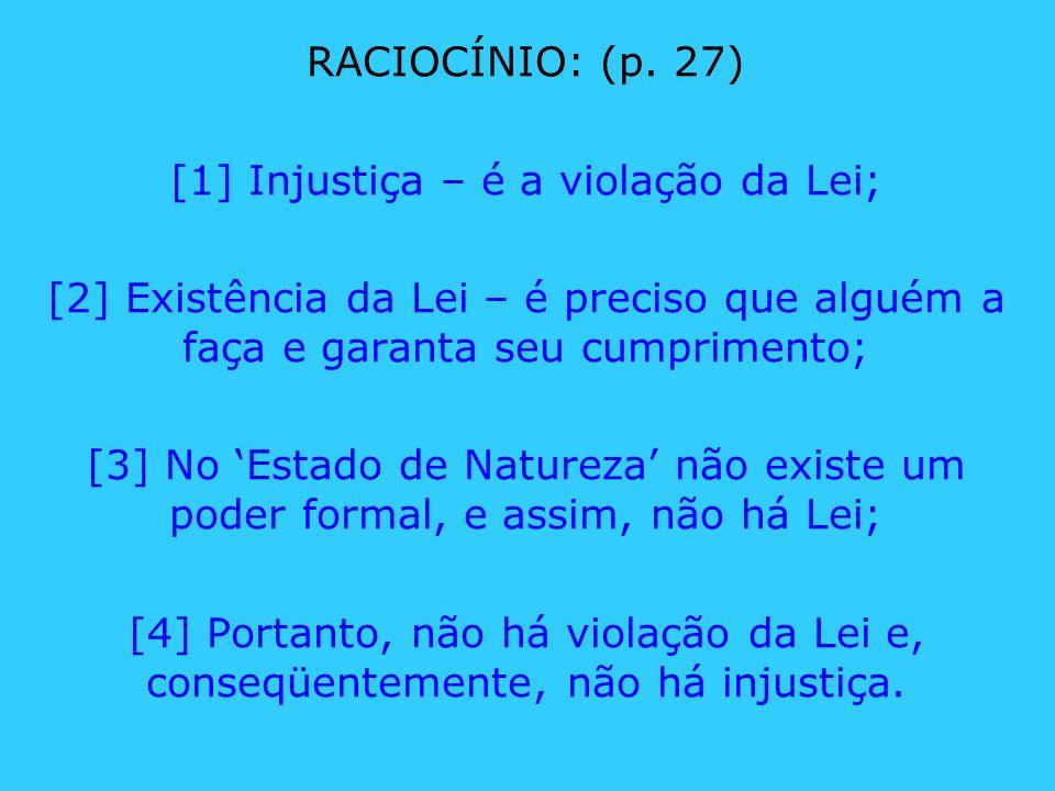 [1] Injustiça – é a violação da Lei;